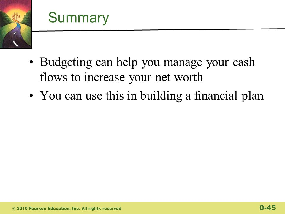 Summary Budgeting can help you manage your cash flows to increase your net worth. You can use this in building a financial plan.