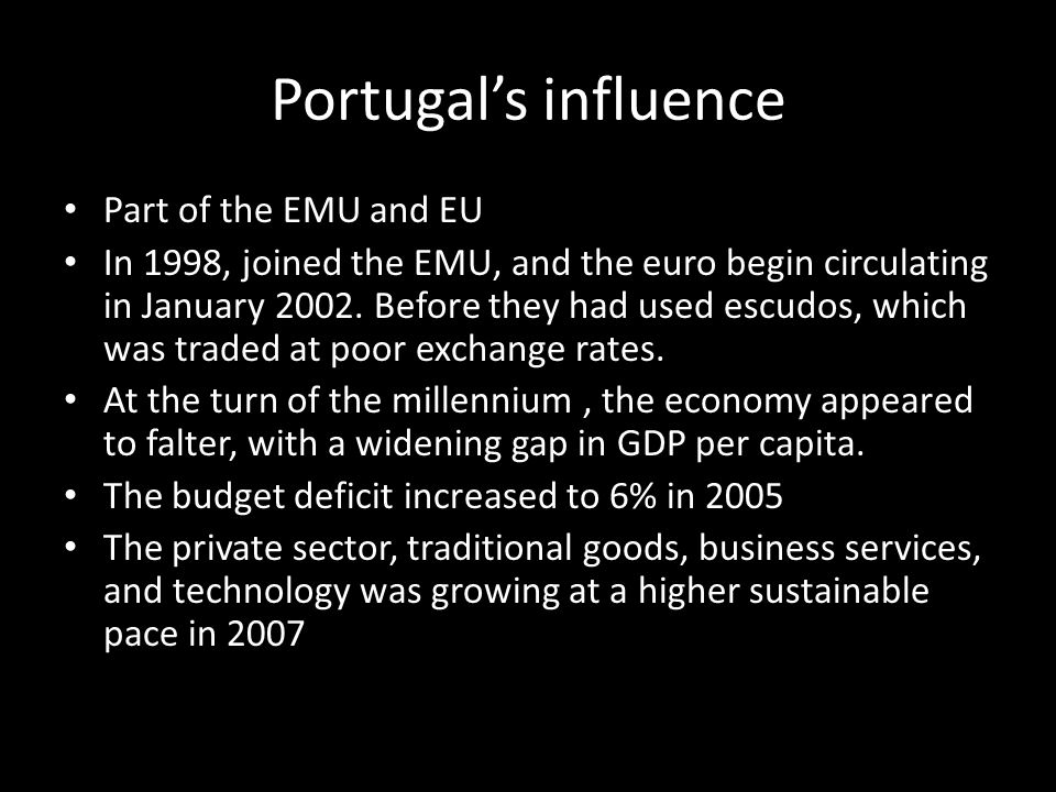 Portugal's influence Part of the EMU and EU