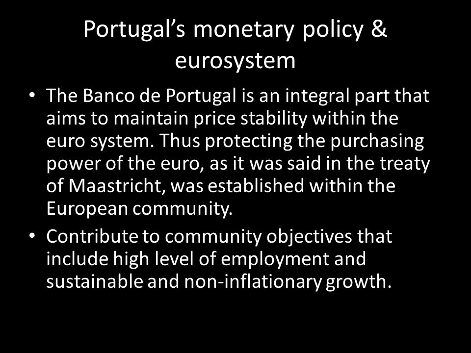 Portugal's monetary policy & eurosystem