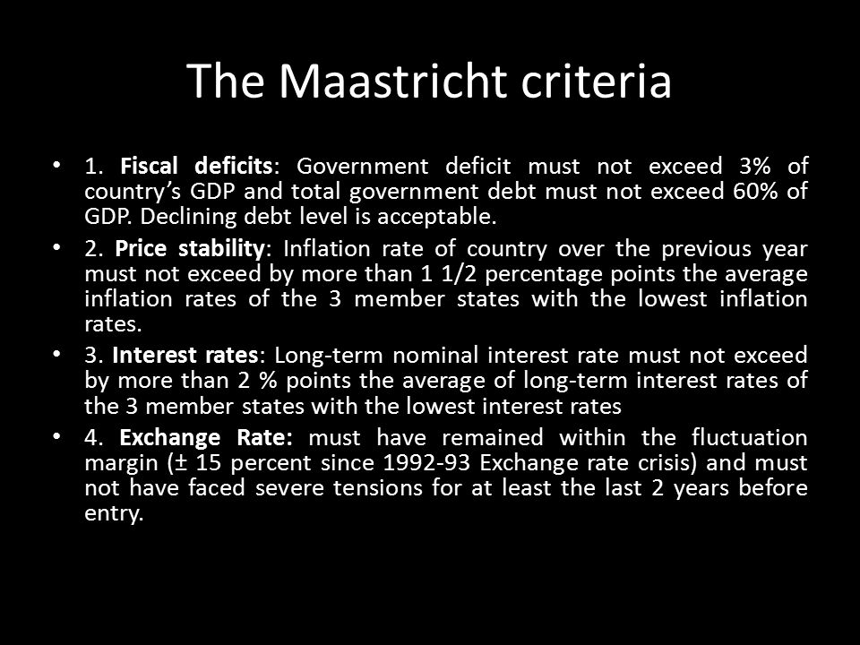 The Maastricht criteria