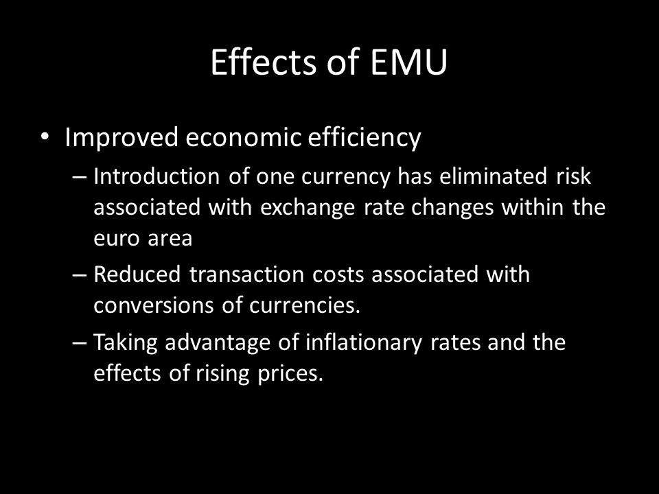 Effects of EMU Improved economic efficiency