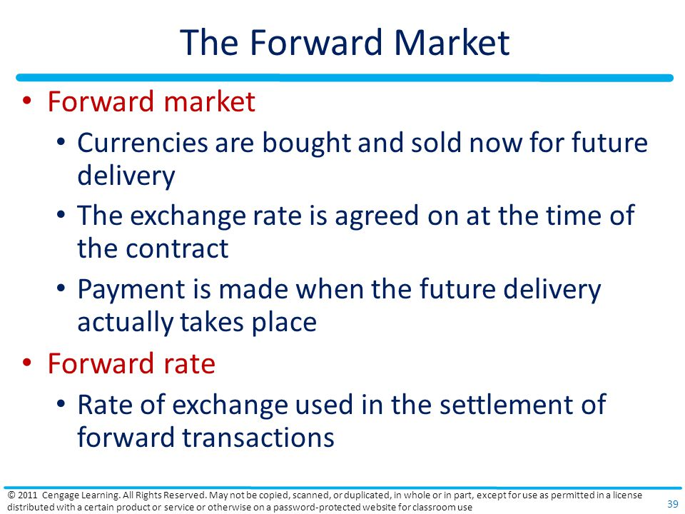 The Forward Market Forward market Forward rate