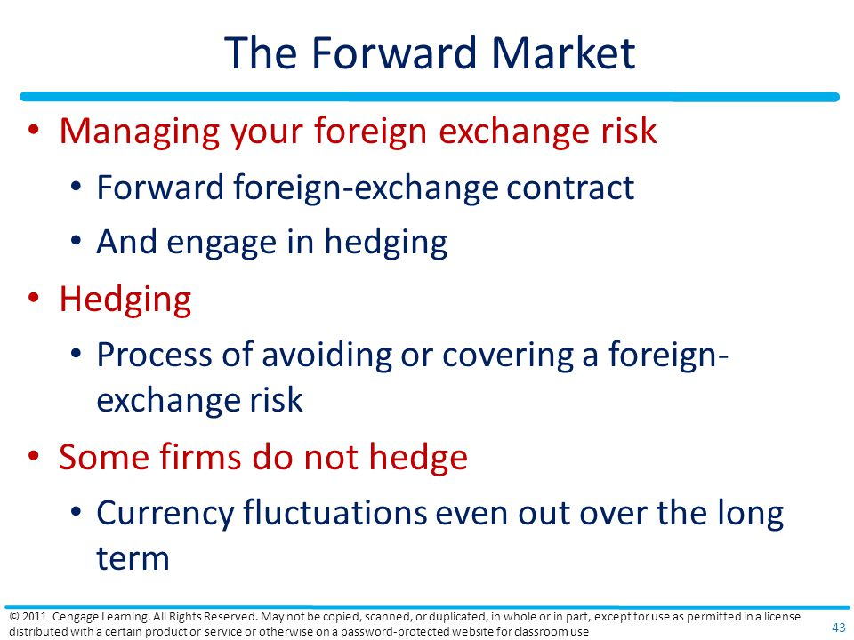 The Forward Market Managing your foreign exchange risk Hedging