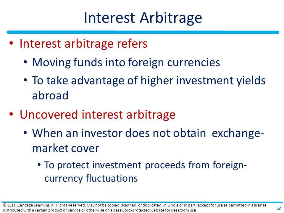 Interest Arbitrage Interest arbitrage refers