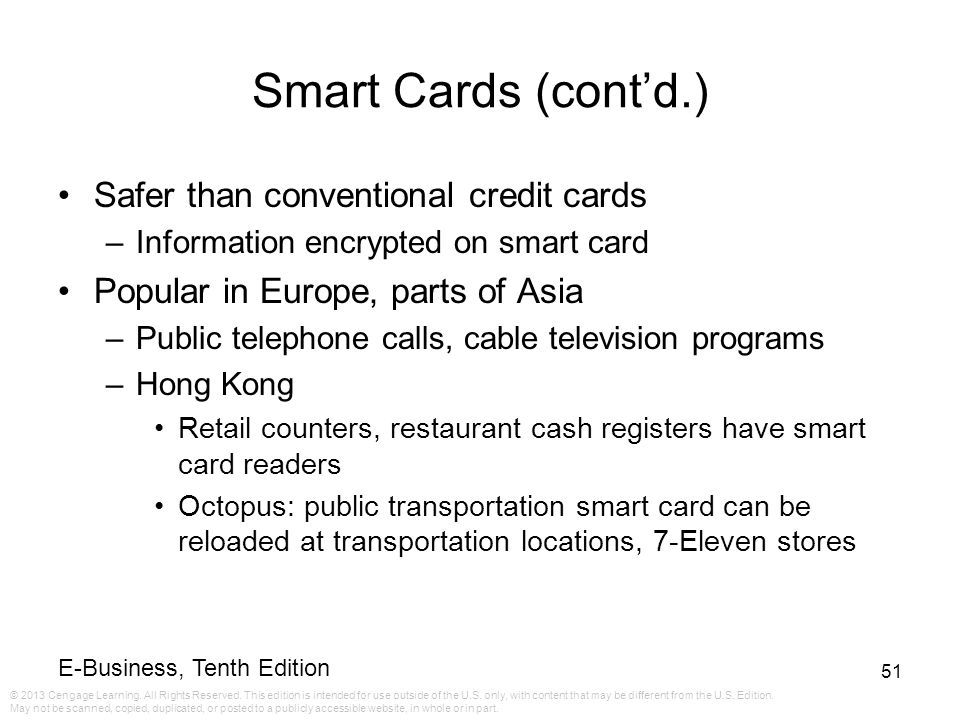 Smart Cards (cont'd.) Safer than conventional credit cards