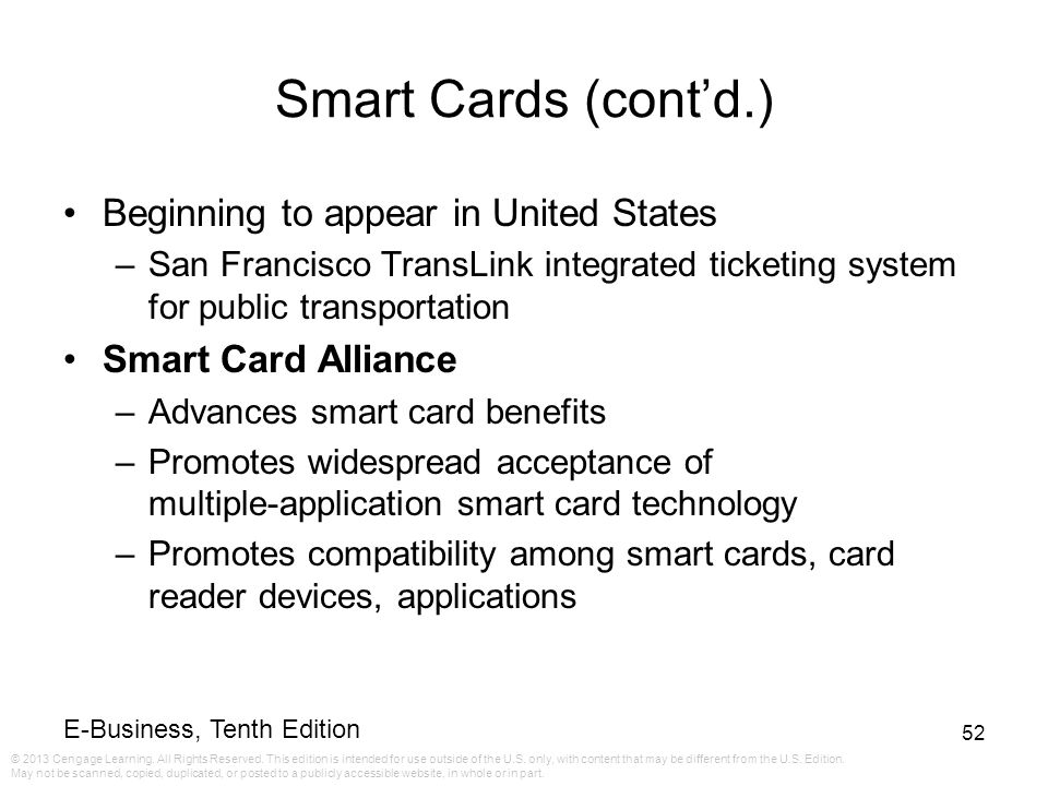 Smart Cards (cont'd.) Beginning to appear in United States