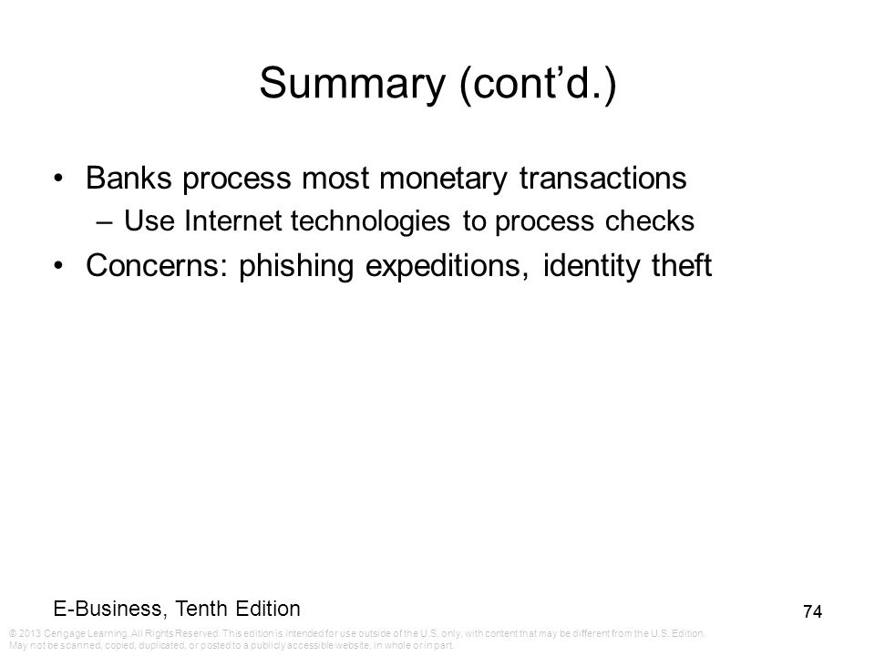 Summary (cont'd.) Banks process most monetary transactions