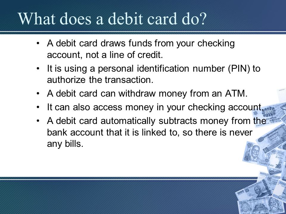 What does a debit card do
