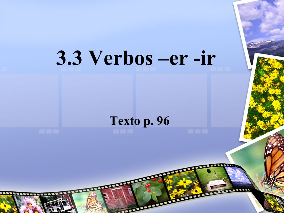 3.3 Verbos –er -ir Texto p. 96