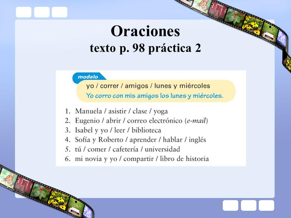 Oraciones texto p. 98 práctica 2