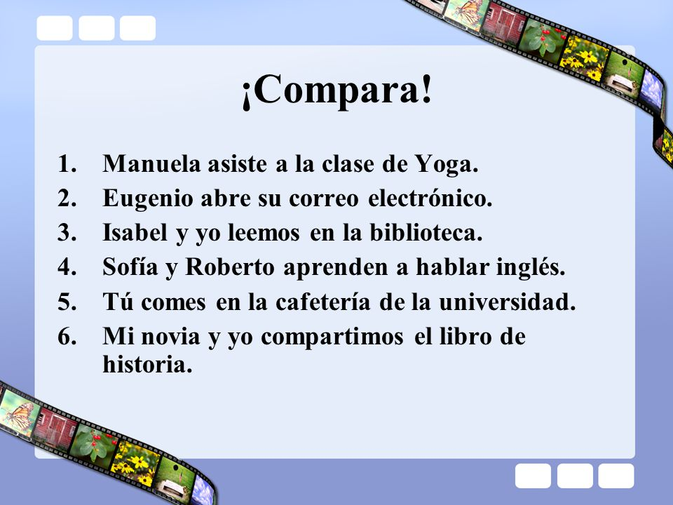 ¡Compara! Manuela asiste a la clase de Yoga.