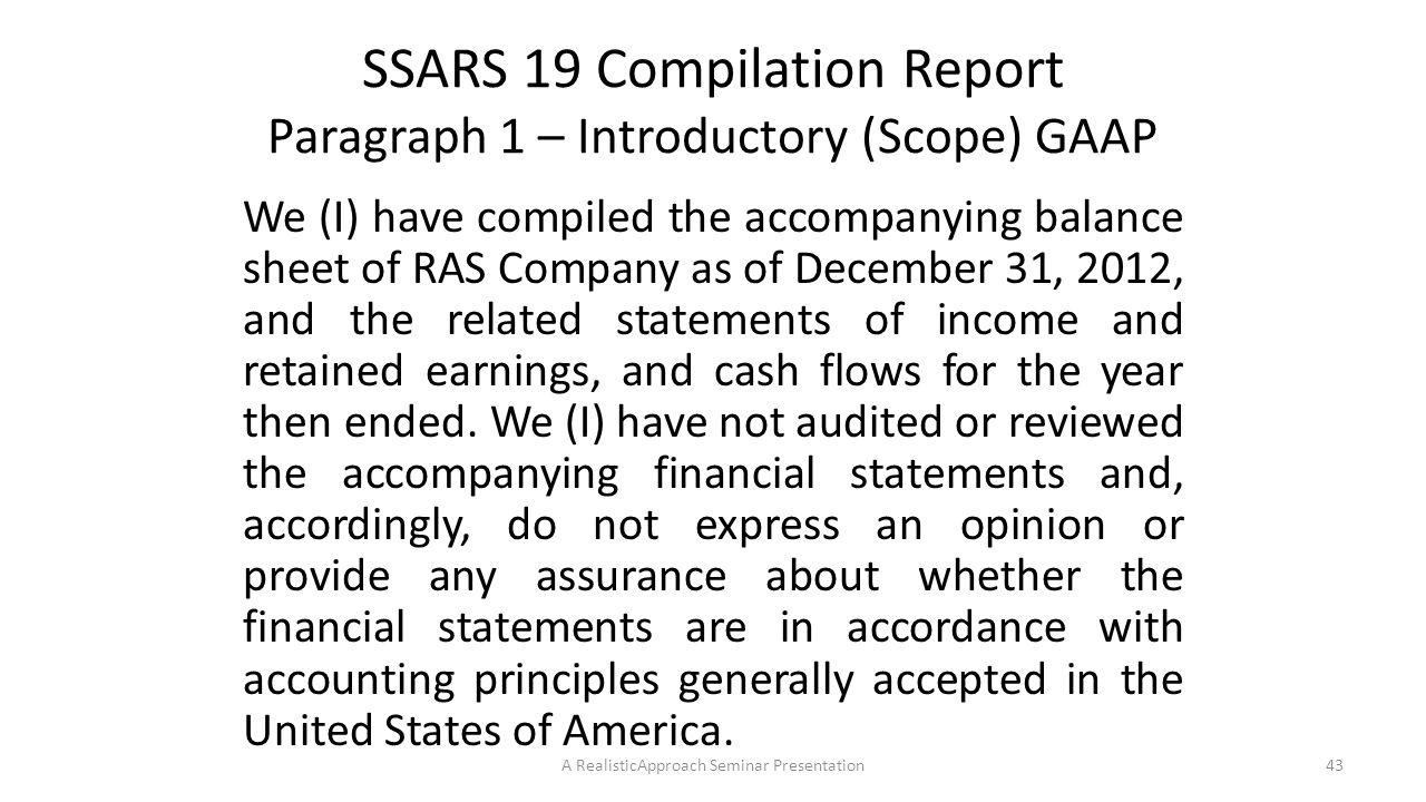 SSARS 19 Compilation Report Paragraph 1 – Introductory (Scope) GAAP