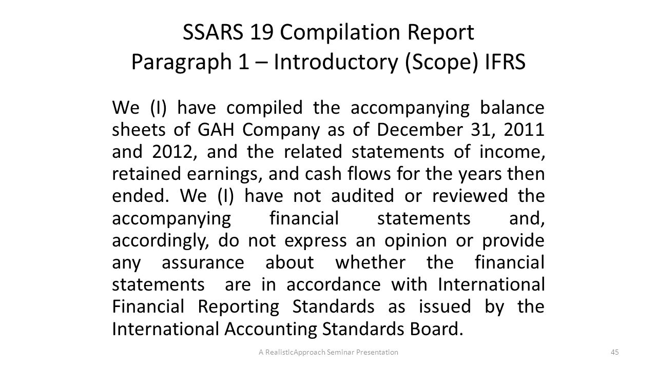 SSARS 19 Compilation Report Paragraph 1 – Introductory (Scope) IFRS