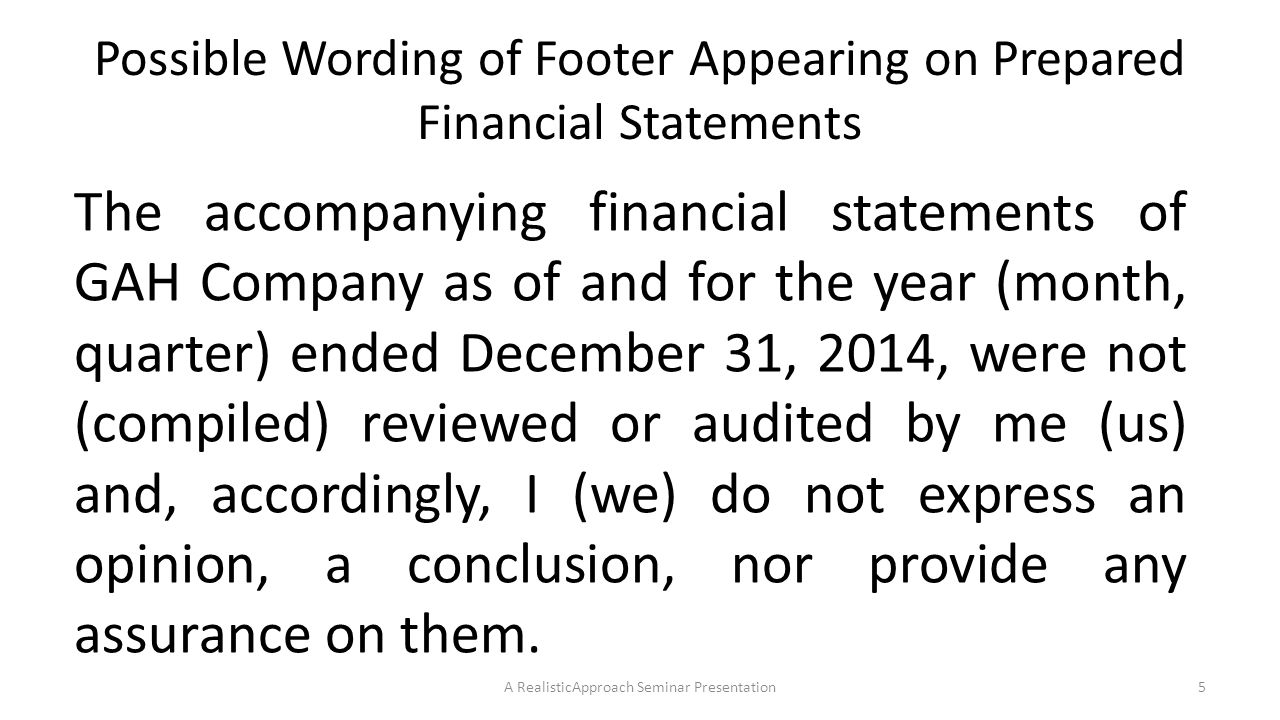 Possible Wording of Footer Appearing on Prepared Financial Statements