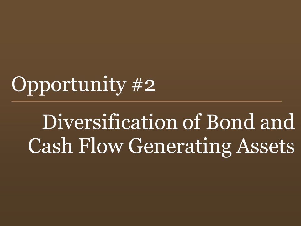 Diversification of Bond and Cash Flow Generating Assets