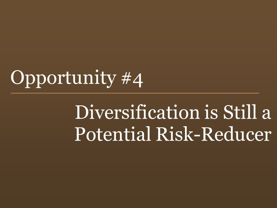 Diversification is Still a Potential Risk-Reducer