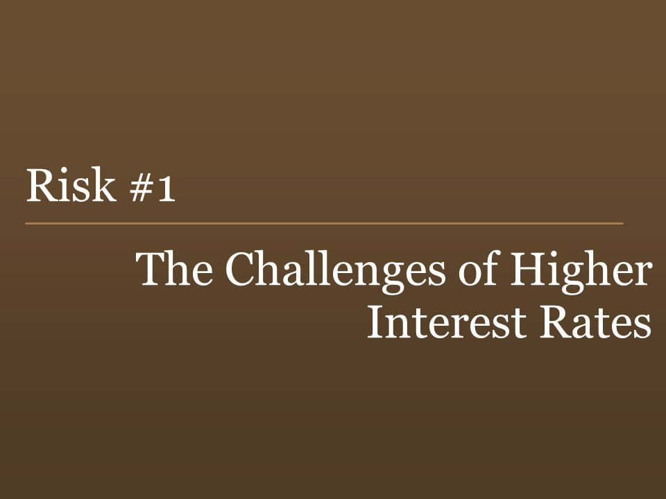 The Challenges of Higher Interest Rates