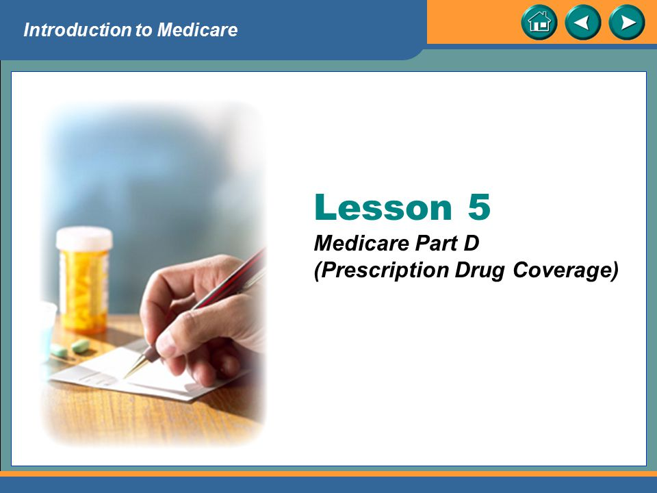Lesson 5 Medicare Part D (Prescription Drug Coverage)