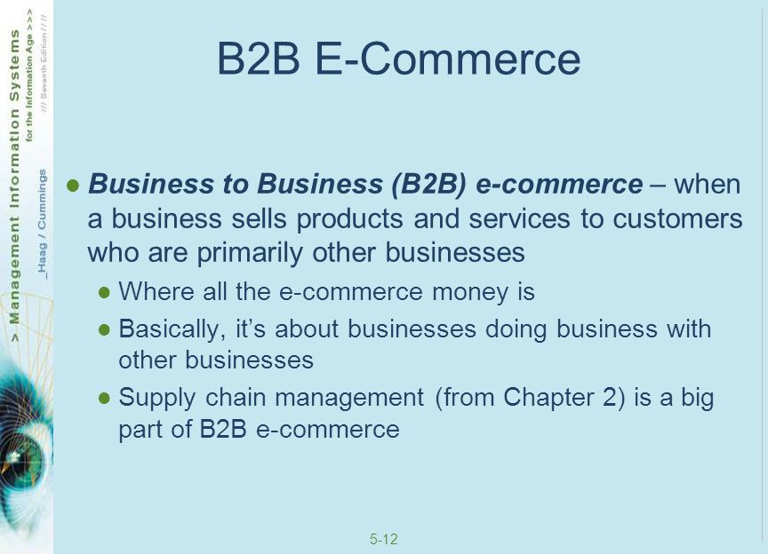 B2B E-Commerce Business to Business (B2B) e-commerce – when a business sells products and services to customers who are primarily other businesses.