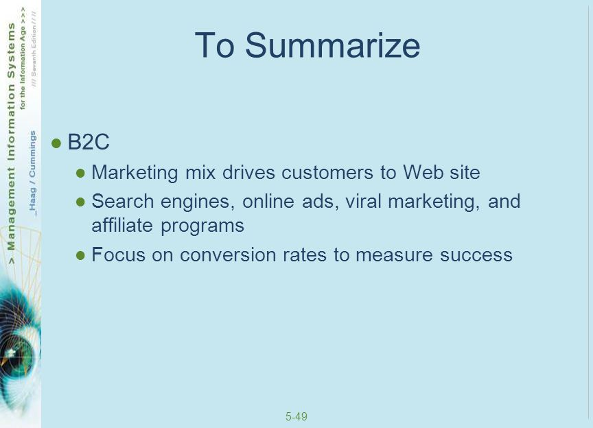 To Summarize B2C Marketing mix drives customers to Web site