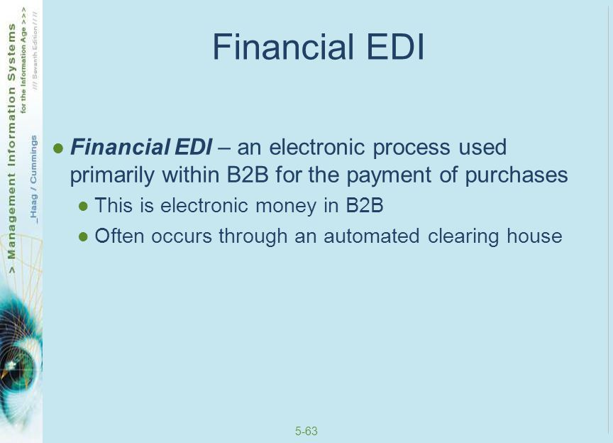 Financial EDI Financial EDI – an electronic process used primarily within B2B for the payment of purchases.