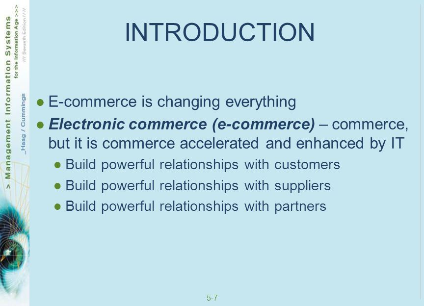 INTRODUCTION E-commerce is changing everything
