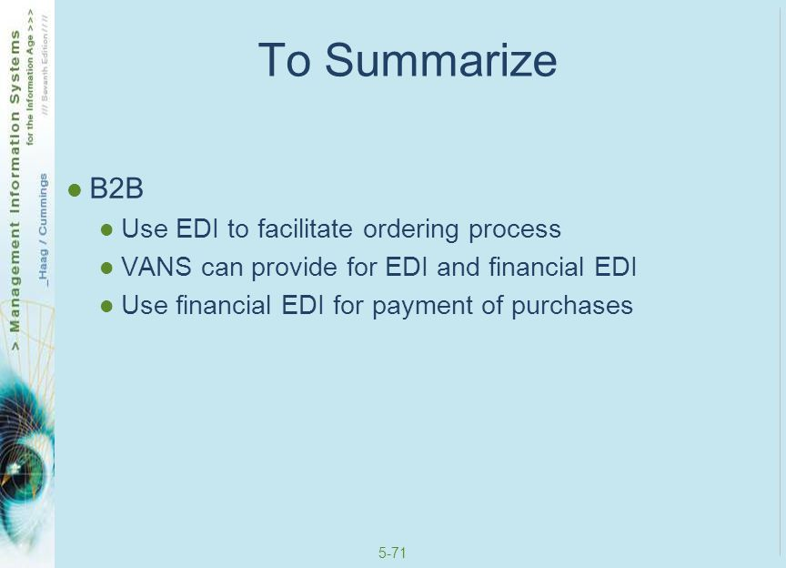 To Summarize B2B Use EDI to facilitate ordering process