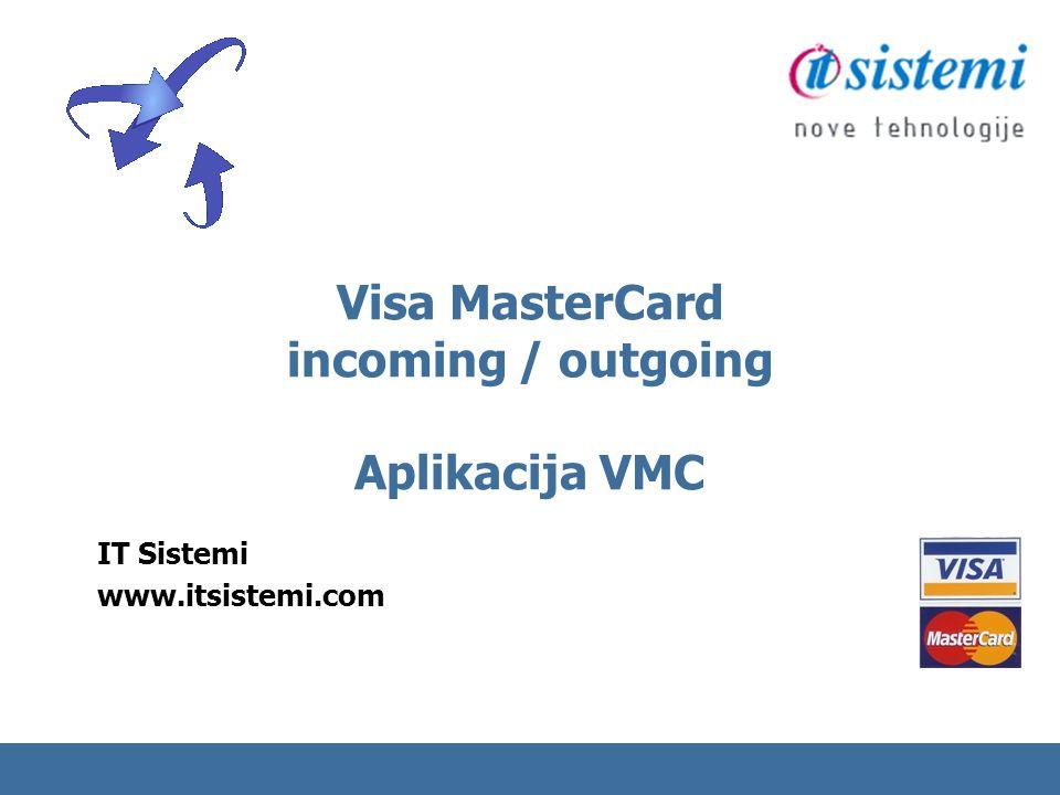 Visa MasterCard incoming / outgoing Aplikacija VMC
