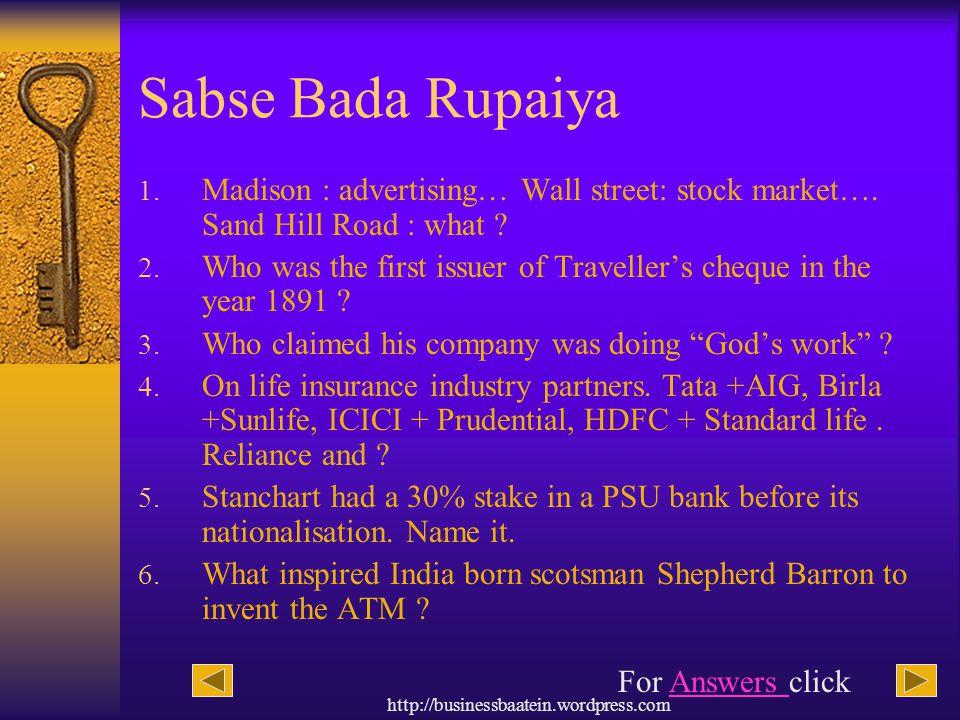 Sabse Bada Rupaiya Madison : advertising… Wall street: stock market…. Sand Hill Road : what