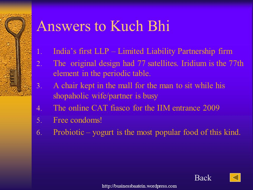 Answers to Kuch Bhi India's first LLP – Limited Liability Partnership firm.