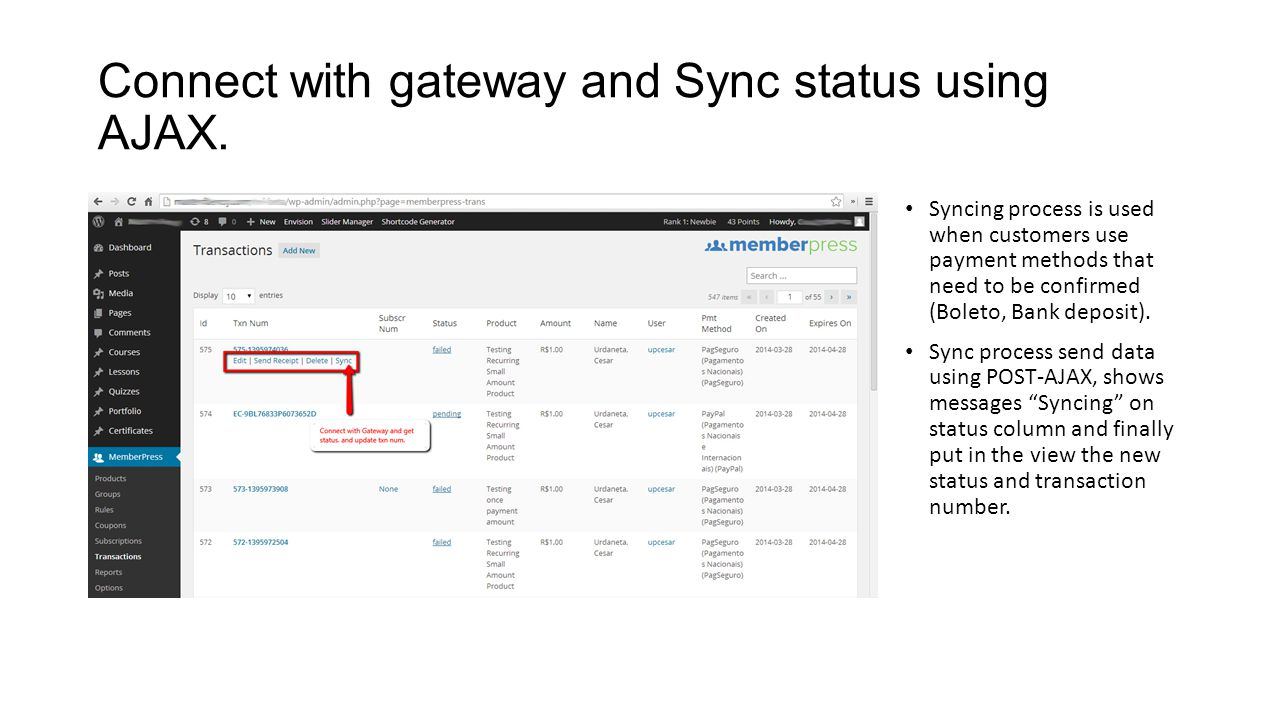 Connect with gateway and Sync status using AJAX.