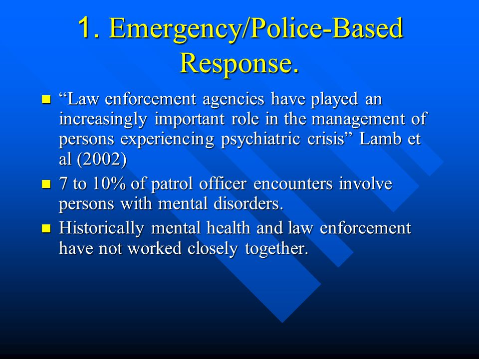1. Emergency/Police-Based Response.