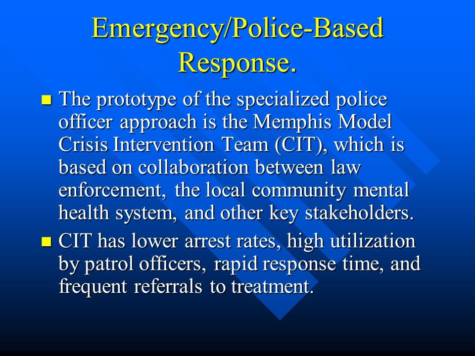 Emergency/Police-Based Response.