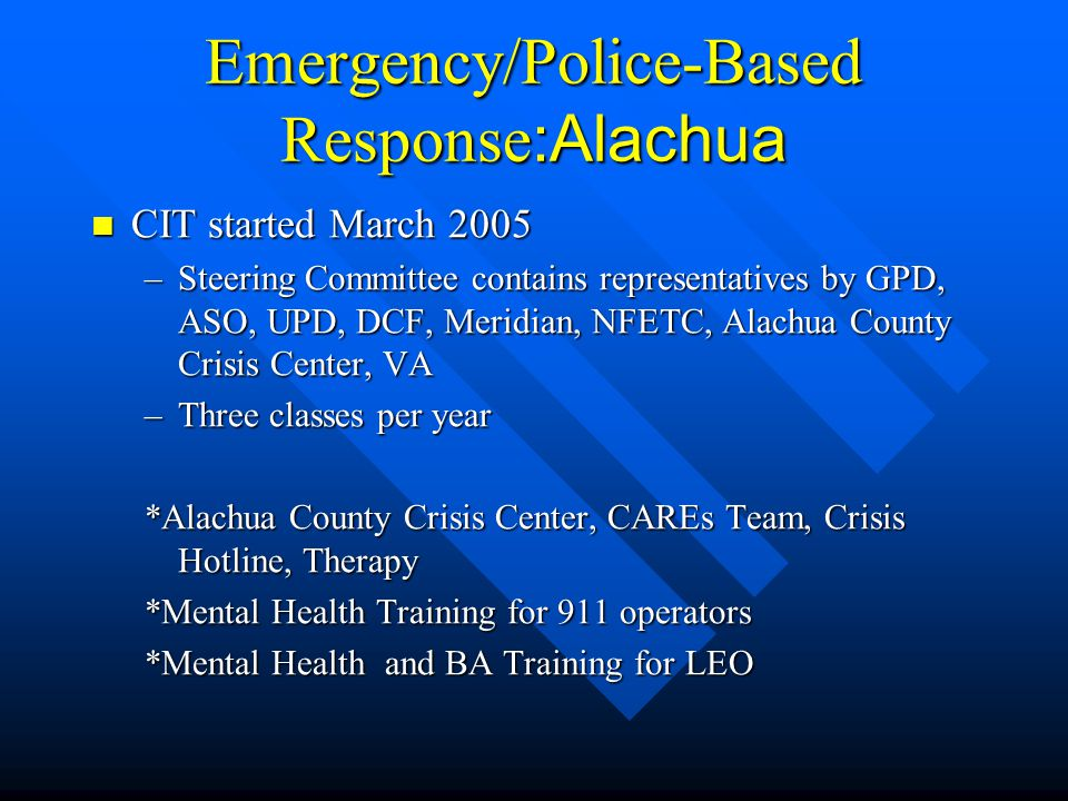Emergency/Police-Based Response:Alachua