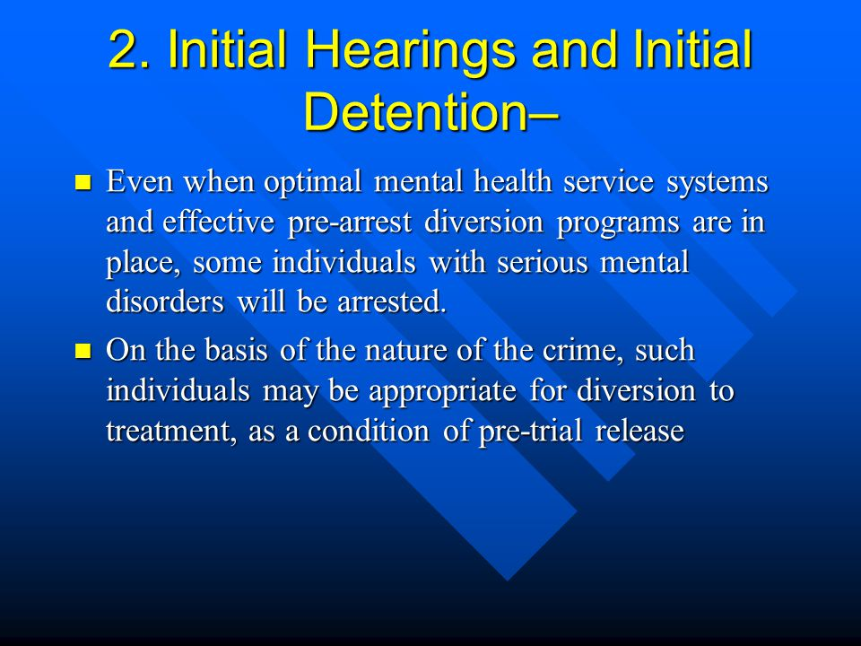 2. Initial Hearings and Initial Detention–