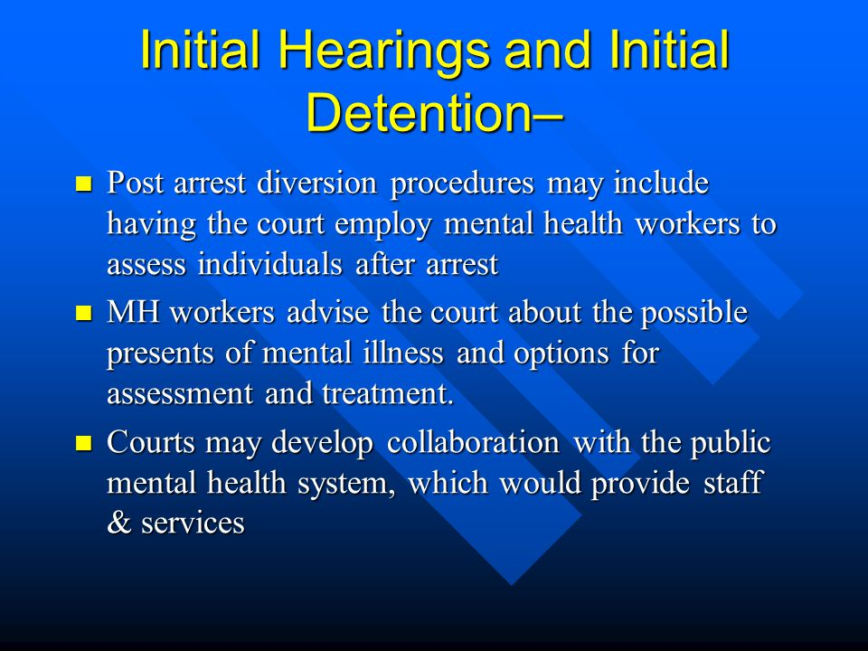 Initial Hearings and Initial Detention–