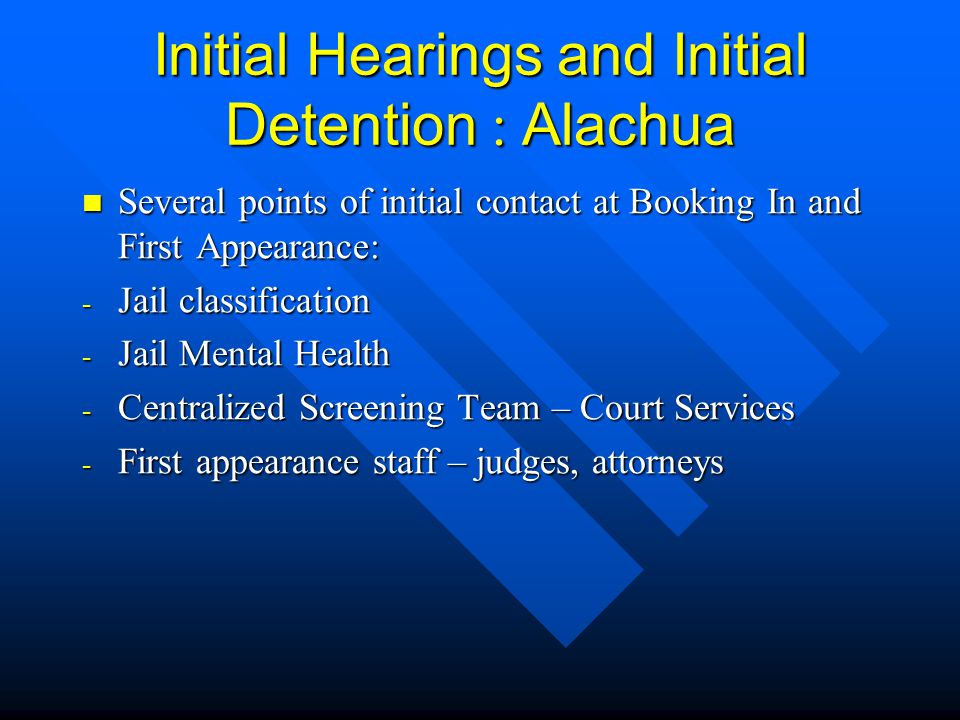 Initial Hearings and Initial Detention : Alachua