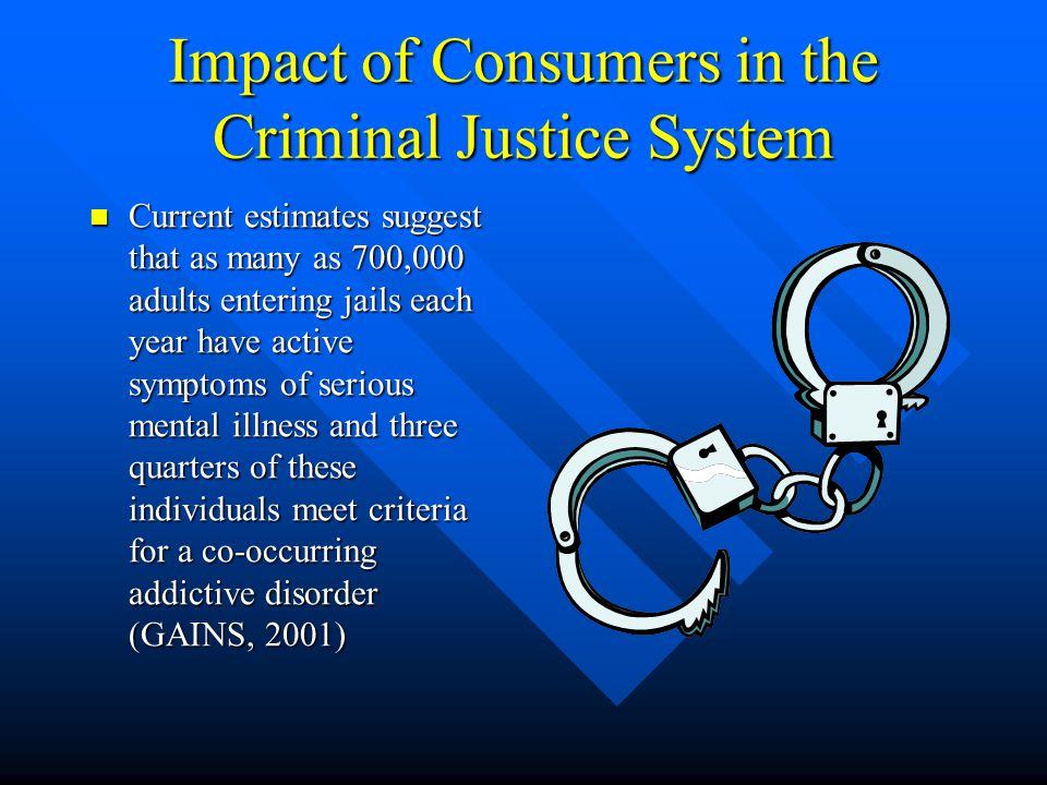 Impact of Consumers in the Criminal Justice System