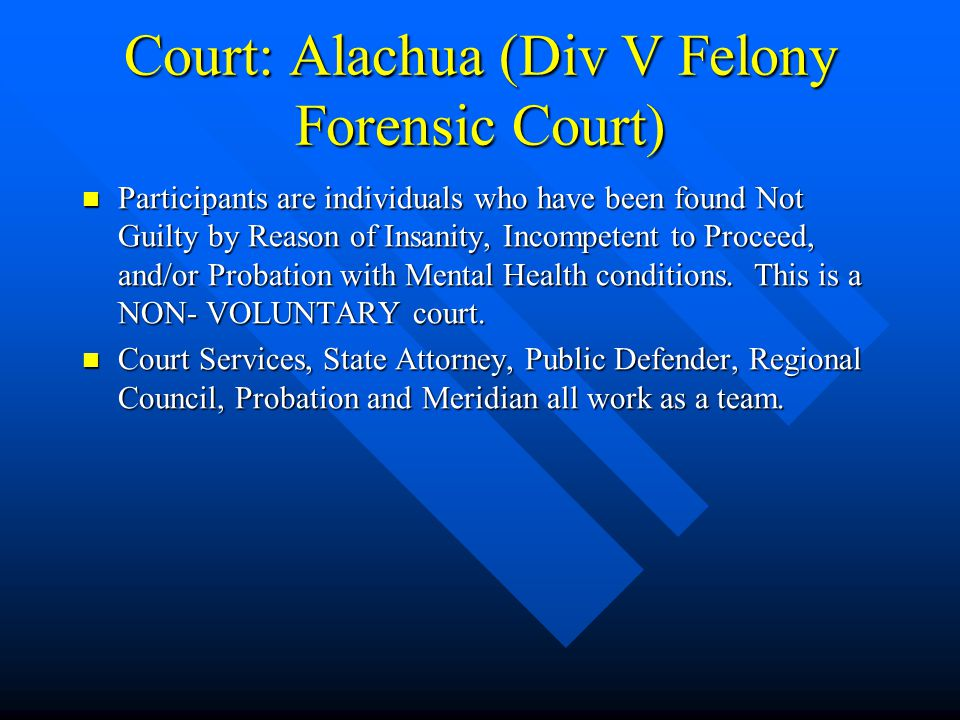 Court: Alachua (Div V Felony Forensic Court)