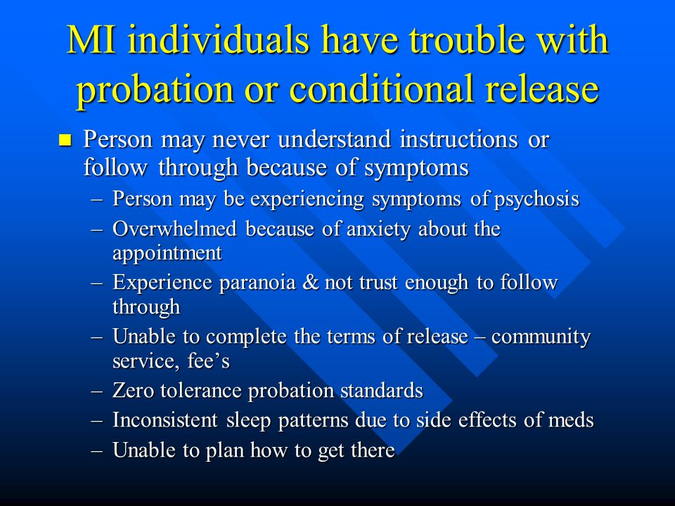 MI individuals have trouble with probation or conditional release