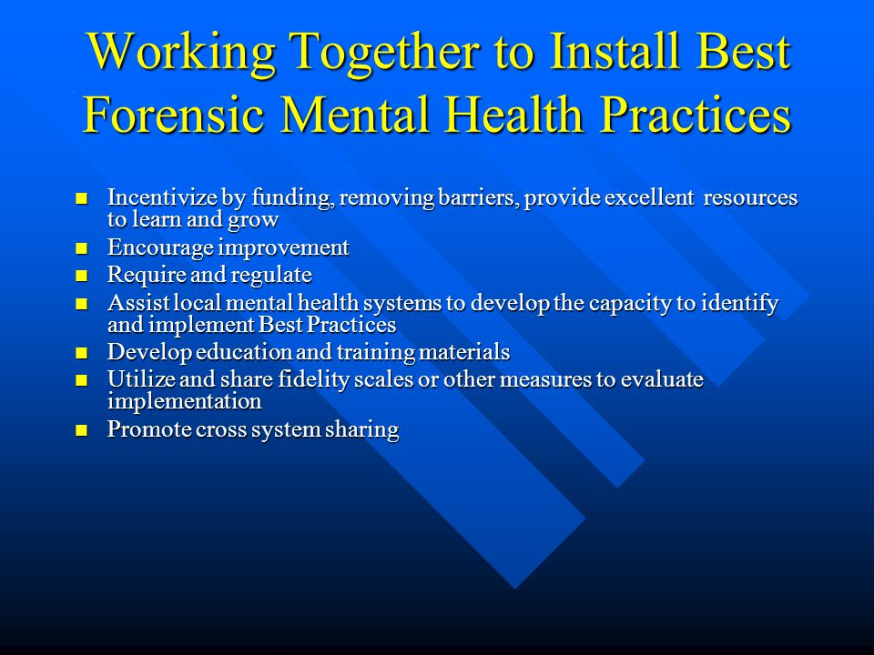 Working Together to Install Best Forensic Mental Health Practices