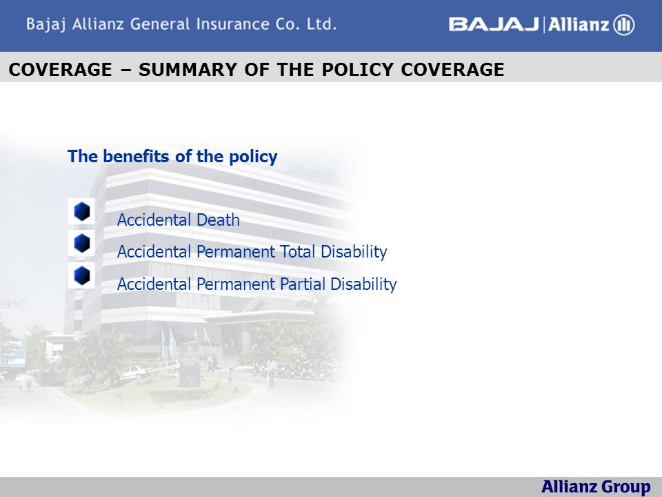 COVERAGE – SUMMARY OF THE POLICY COVERAGE