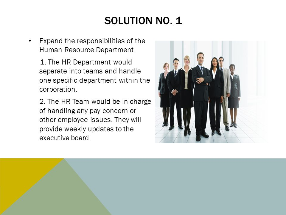 Solution No. 1 Expand the responsibilities of the Human Resource Department.