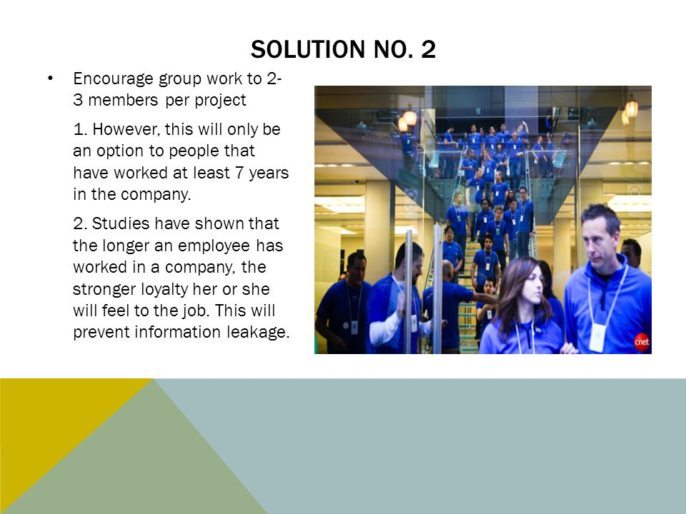 Solution No. 2 Encourage group work to 2- 3 members per project