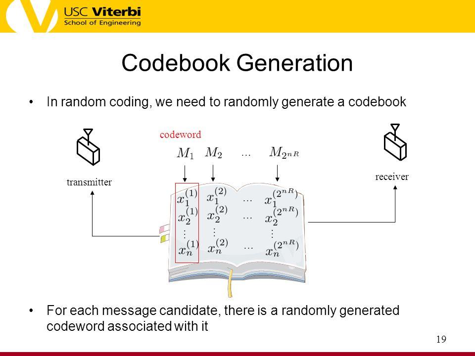Codebook Generation In random coding, we need to randomly generate a codebook.