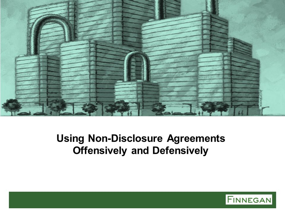Using Non-Disclosure Agreements Offensively and Defensively