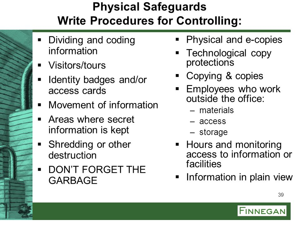 Physical Safeguards Write Procedures for Controlling: