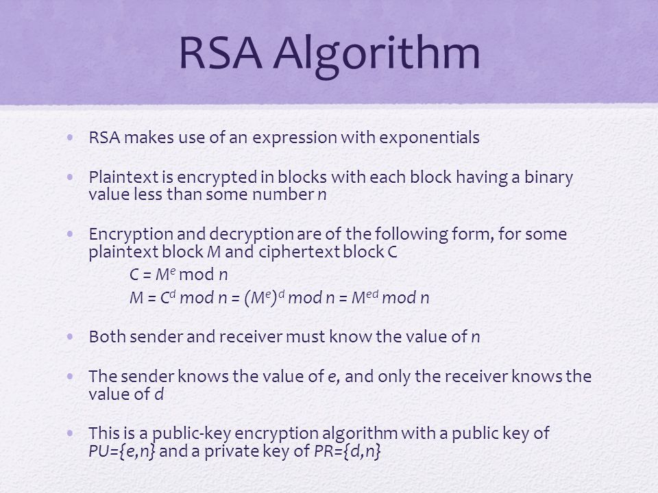 RSA Algorithm RSA makes use of an expression with exponentials