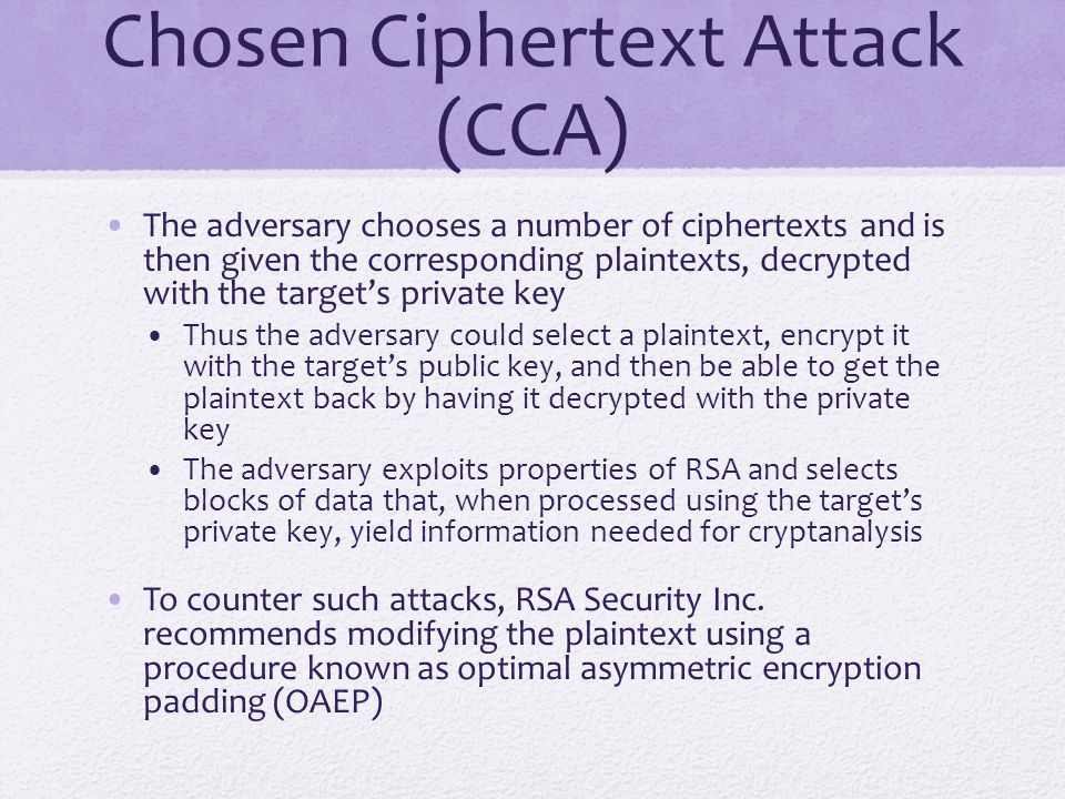 Chosen Ciphertext Attack (CCA)