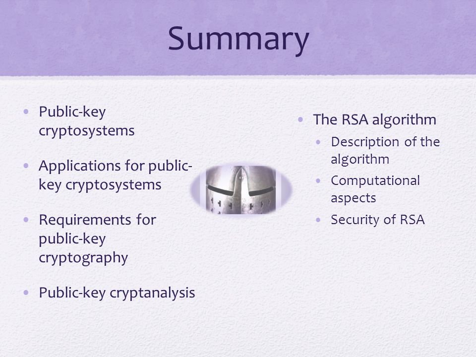 Summary Public-key cryptosystems The RSA algorithm